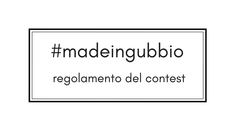 Regolamento contest #madeingubbio